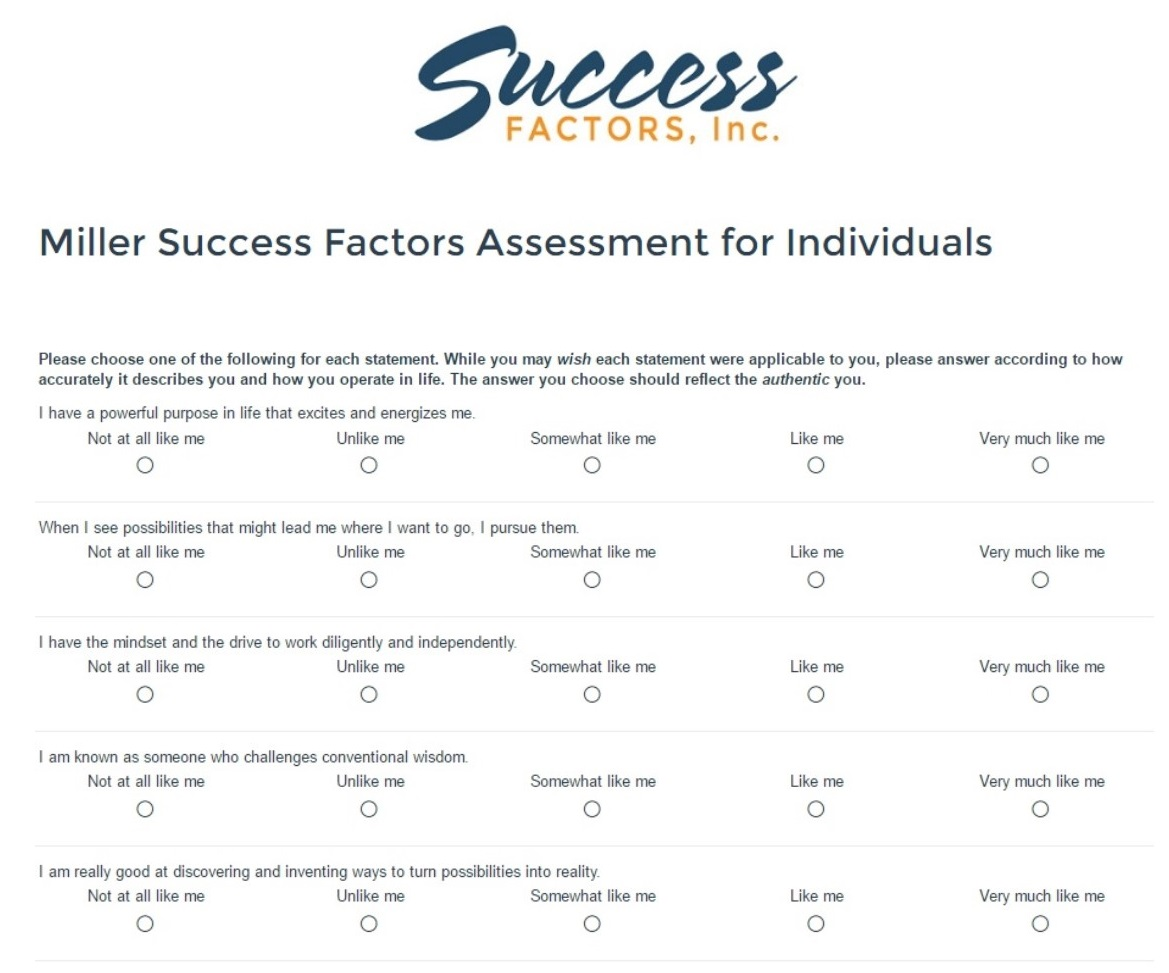 miller success factors assessment success factors inc i use the self starter success assessment as a tool my personal branding clients it is a great way to help a person identify their core strengths
